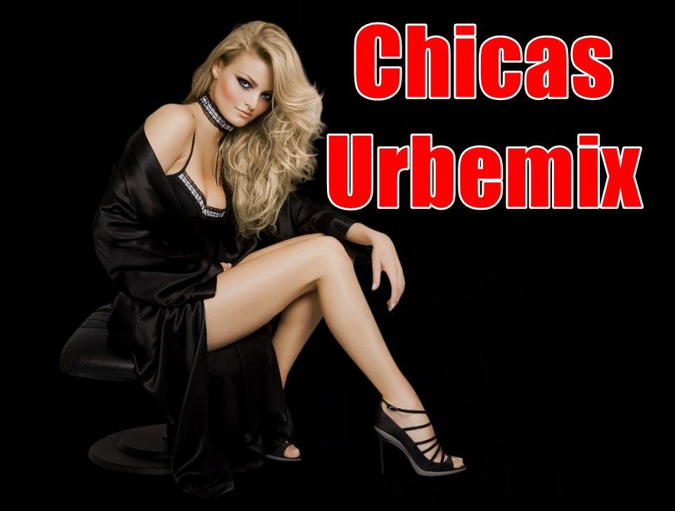 Chicas Urbemix